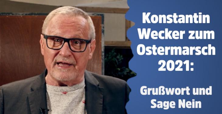 Konstantin Weckers Grußwort zum Ostermarsch 2021