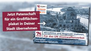 Hiroshima und Nagasaki mahnen: Jetzt Patenschaft für eine Großfläche in Deiner Stadt übernehmen!