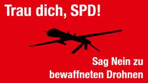Sharepic: Trau dich SPD Sag Nein zu bewaffneten Drohnen