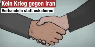 Kein Krieg gegen Iran: Verhandeln statt eskalieren!