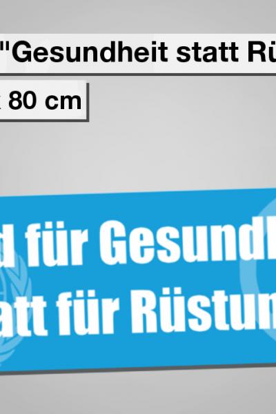 """Banner """"Geld für Gesundheit statt für Rüstung!"""""""