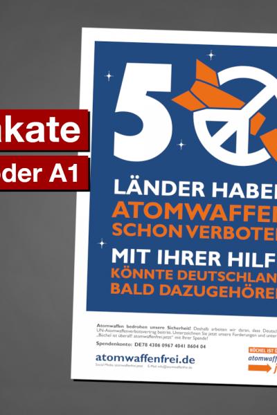 Plakat: 50 Länder haben Atomwaffen schon verboten. Mit Ihrer Hilfe Könnte Deutschland bald dazugehören.