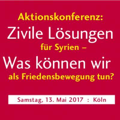 """Aktionskonferenz der Kampagne """"MACHT FRIEDEN. Zivile Lösungen für Syrien"""" am 13. Mai in Köln"""