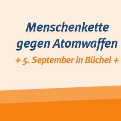 Komm zur Menschenkette am 5. September nach Büchel!