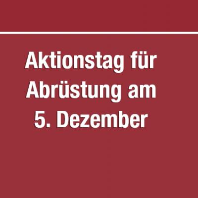 abrüsten statt aufrüsten: Aktionstag am 5. Dezember 2020
